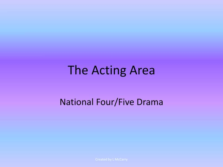 the acting area n.