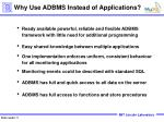 why use adbms instead of applications