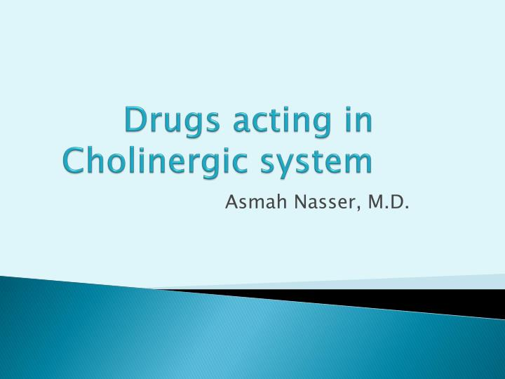 drugs acting in cholinergic system n.