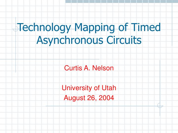 technology mapping of timed asynchronous circuits n.