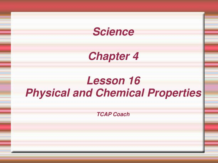 science chapter 4 lesson 16 physical and chemical properties tcap coach n.
