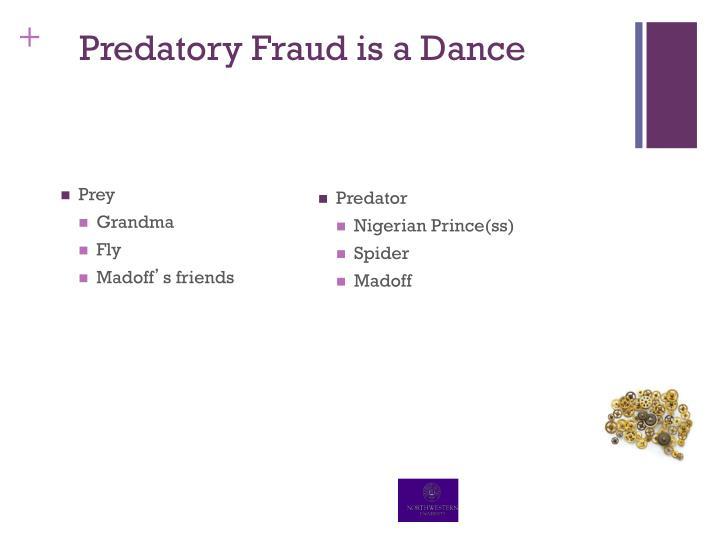 Predatory Fraud is a Dance