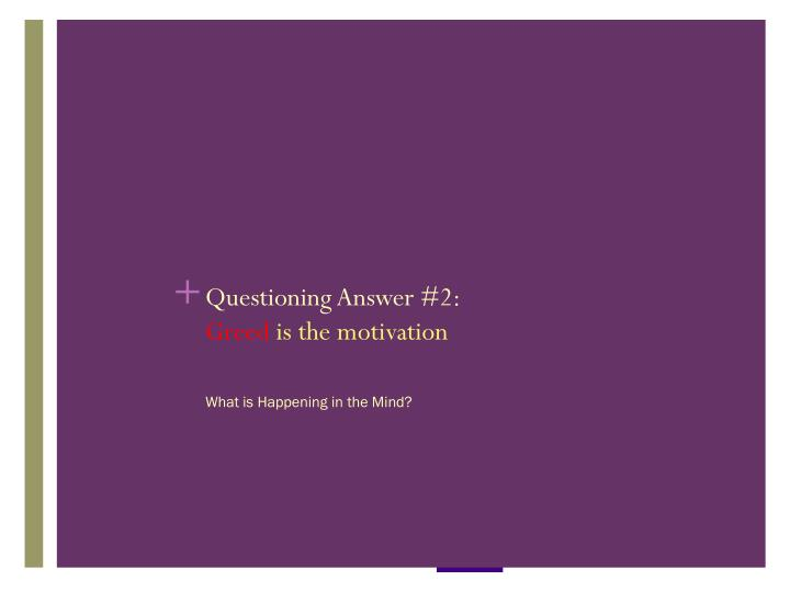 Questioning Answer #2: