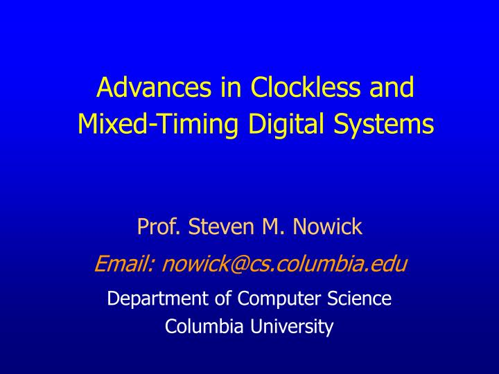 Advances in clockless and mixed timing digital systems
