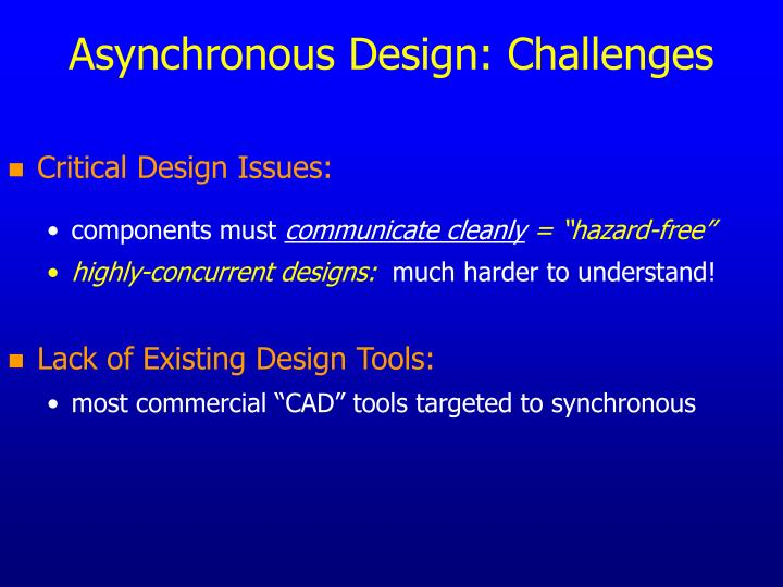 Asynchronous Design: Challenges