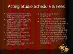 acting studio schedule fees