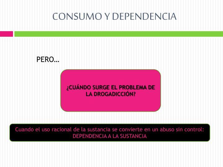 Consumo y dependencia1