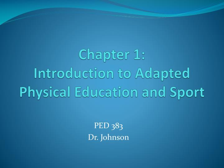 chapter 1 introduction to adapted physical education and sport n.