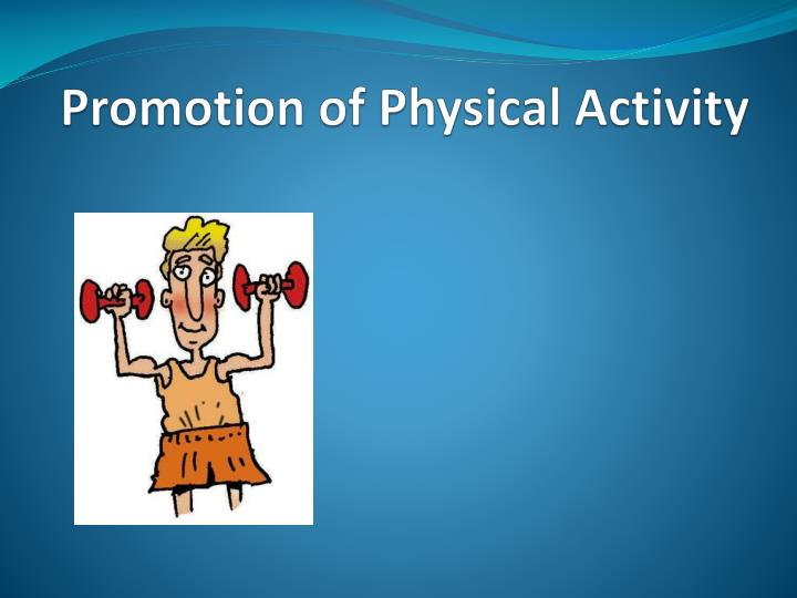 promotion of physical activity n.