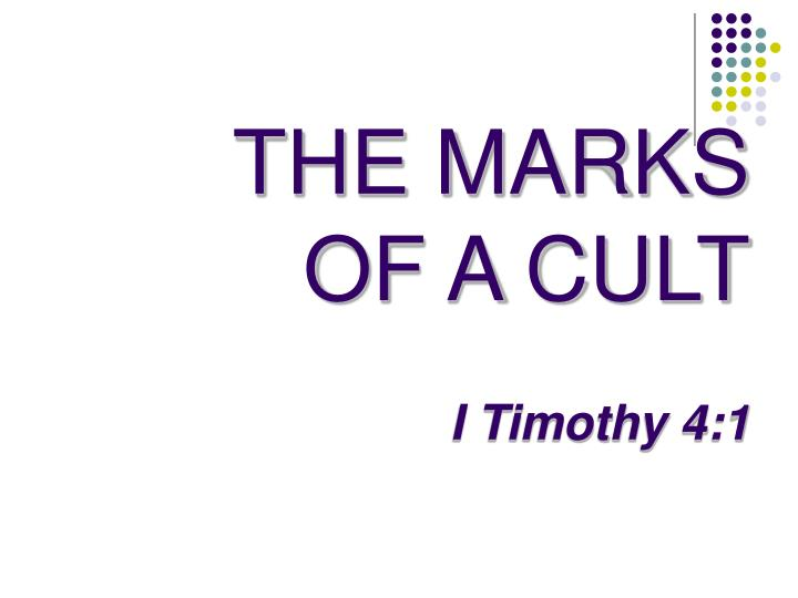 the marks of a cult i timothy 4 1 n.