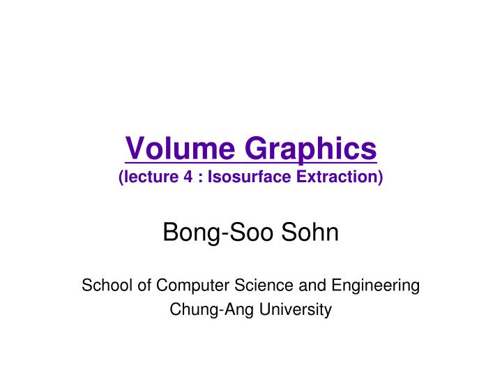 volume graphics lecture 4 isosurface extraction n.