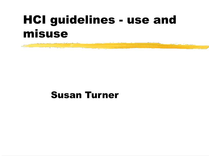 Hci guidelines use and misuse