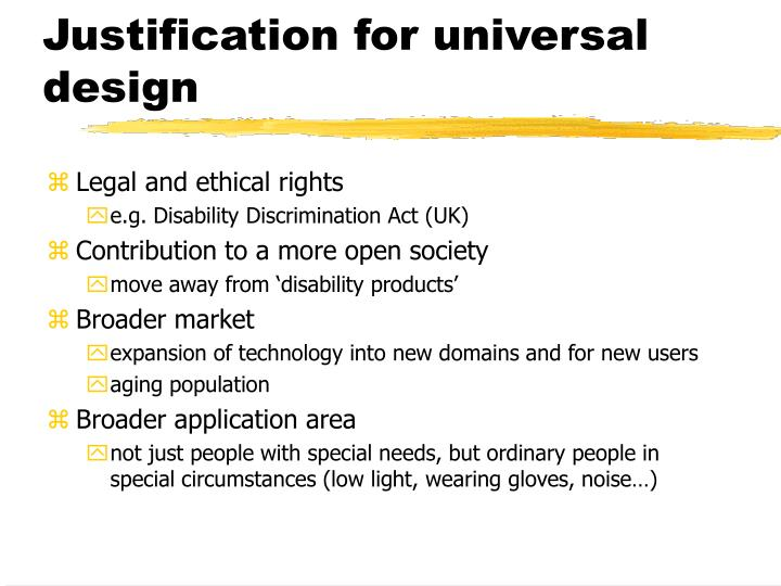 Justification for universal design