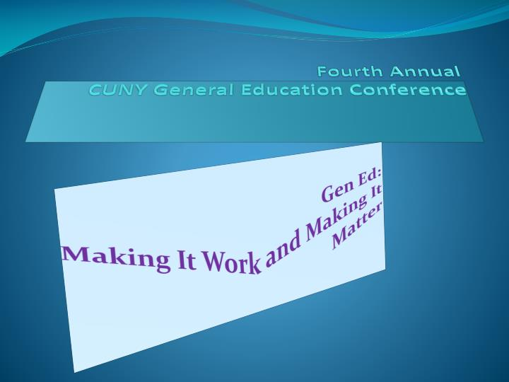 fourth annual cuny general education conference n.