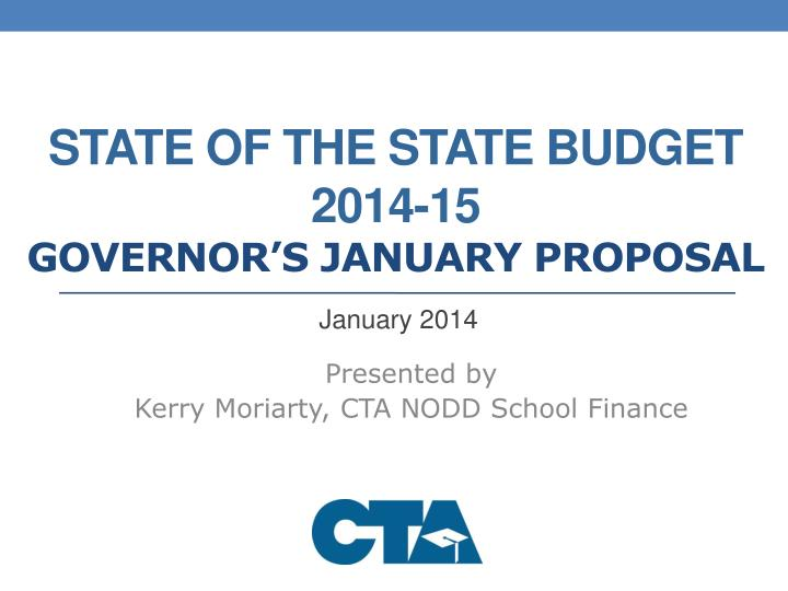 state of the state budget 2014 15 governor s january proposal n.
