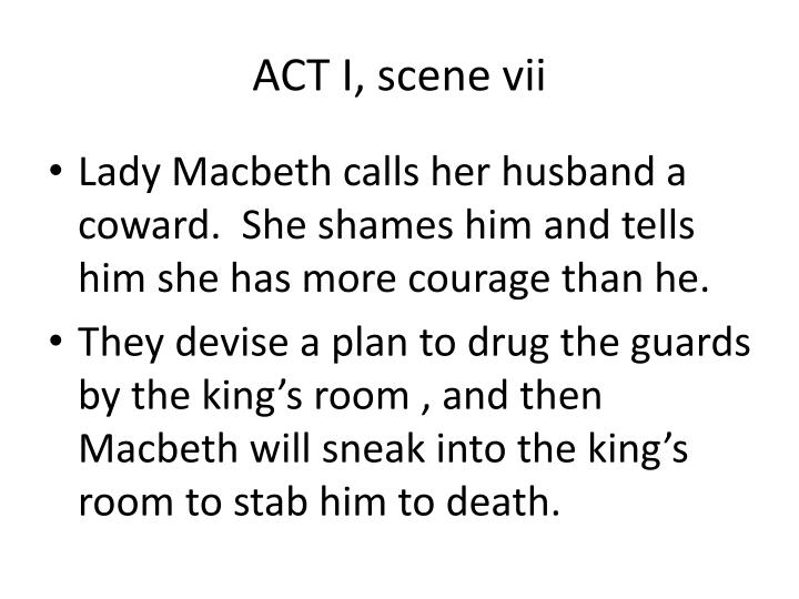 ACT I, scene vii