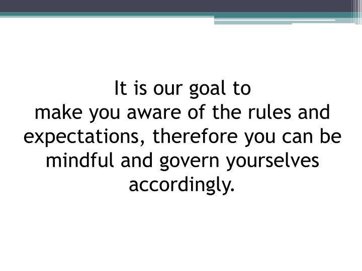 It is our goal to