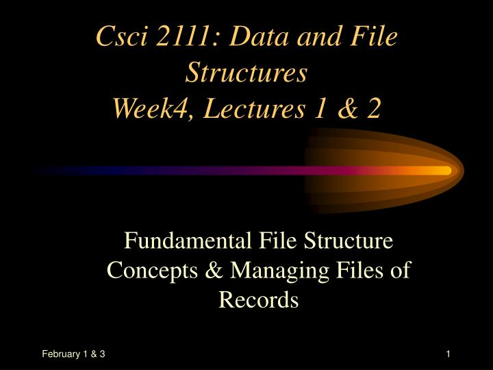 csci 2111 data and file structures week4 lectures 1 2 n.