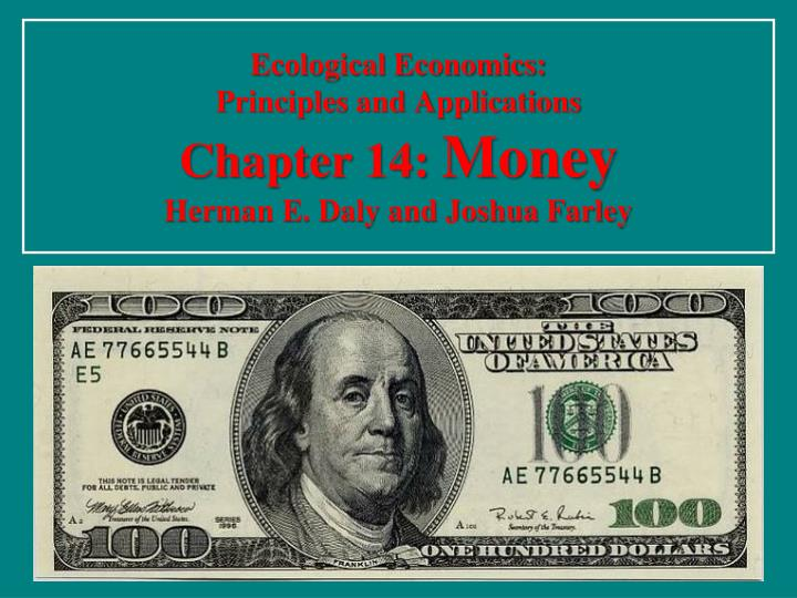 ecological economics principles and applications chapter 14 money herman e daly and joshua farley n.