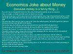 economics joke about money because money is a funny thing