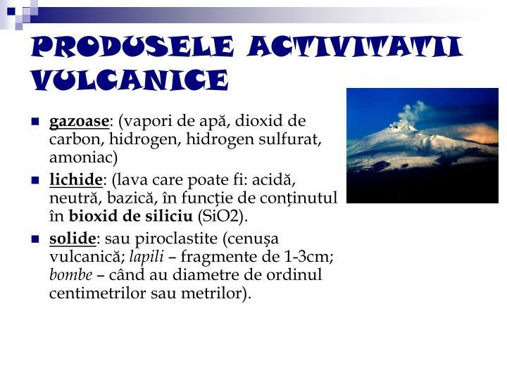 Produsele activitatii vulcanice