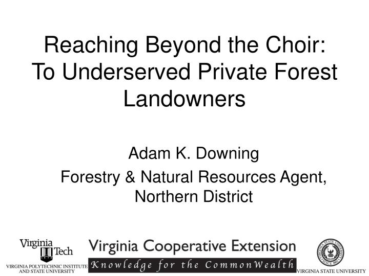 reaching beyond the choir to underserved private forest landowners n.