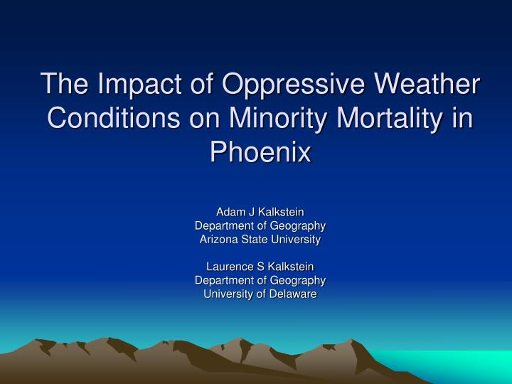 the impact of oppressive weather conditions on minority mortality in phoenix n.