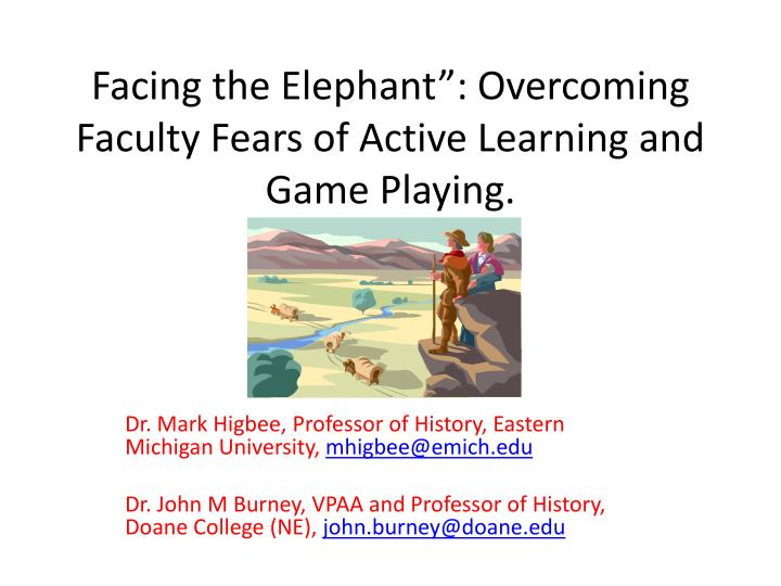 facing the elephant overcoming faculty fears of active learning and game playing n.