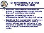 ex parte raible 8 uspq2d 1709 bpai 1988