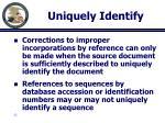 uniquely identify