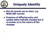 uniquely identify6