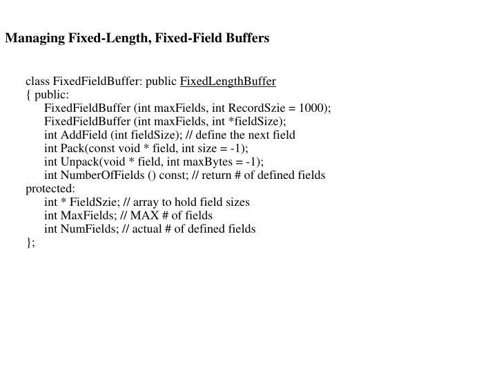 Managing Fixed-Length, Fixed-Field Buffers