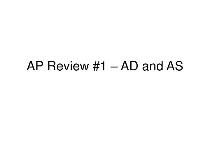 ap review 1 ad and as n.