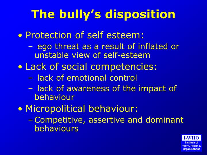 The bully's disposition