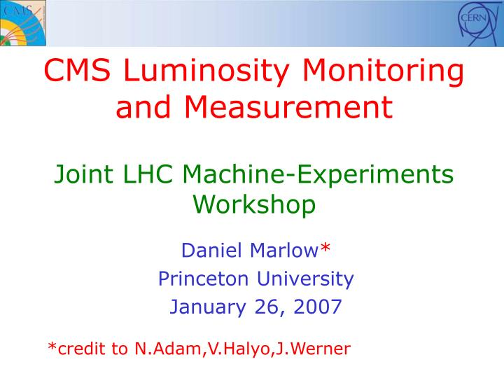 cms luminosity monitoring and measurement joint lhc machine experiments workshop n.