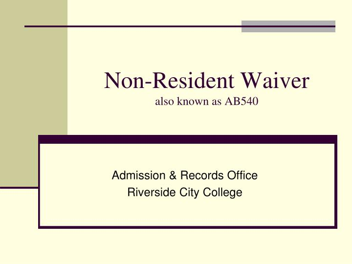 non resident waiver also known as ab540 n.