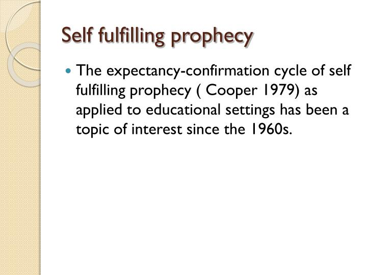 Self fulfilling prophecy