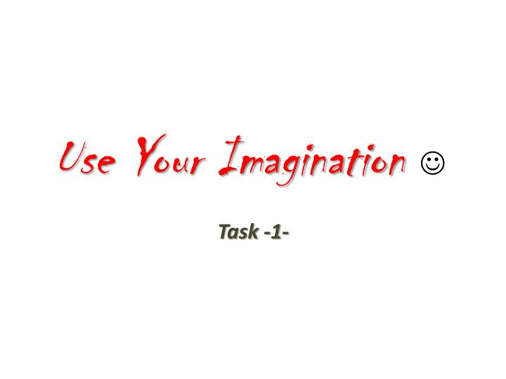 use your imagination n.