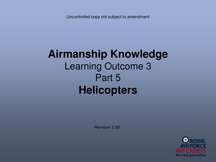 airmanship knowledge learning outcome 3 part 5 helicopters n.