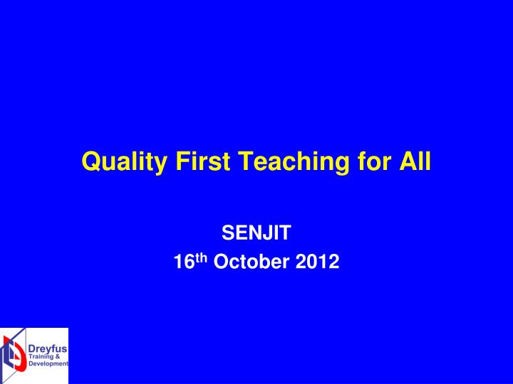 quality first teaching for all n.