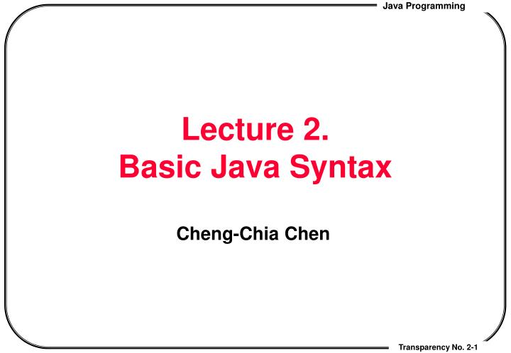 lecture 2 basic java syntax n.