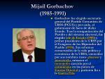 mija l gorbachov 1985 1991