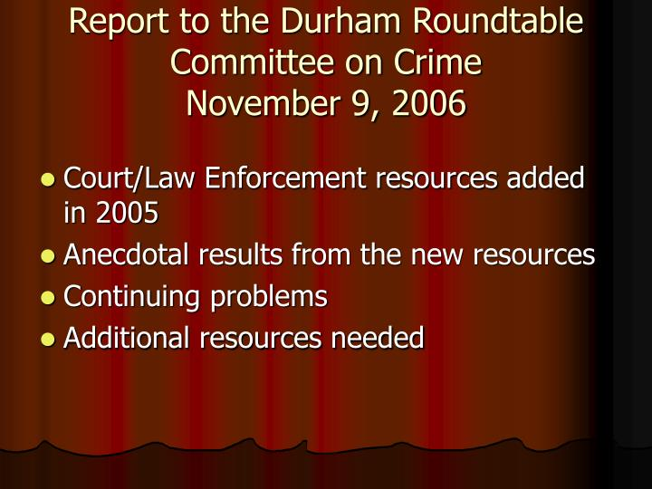 report to the durham roundtable committee on crime november 9 2006 n.