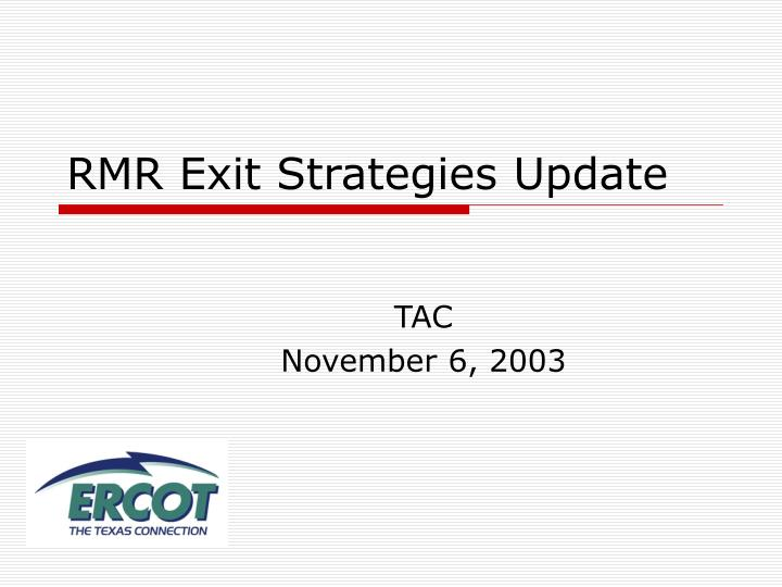 rmr exit strategies update n.