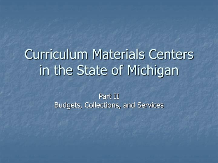 curriculum materials centers in the state of michigan n.