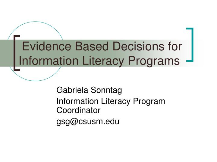 evidence based decisions for information literacy programs n.
