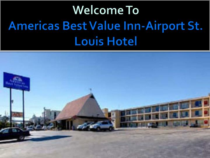 welcome to americas best value inn airport st louis hotel n.