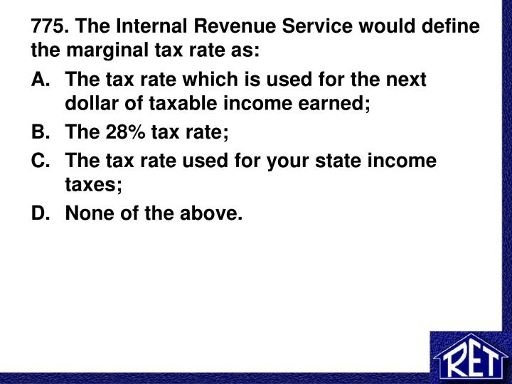 775 the internal revenue service would define the marginal tax rate as n.