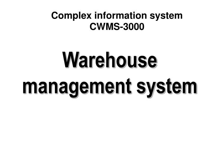 complex information system cwms 3000 n.