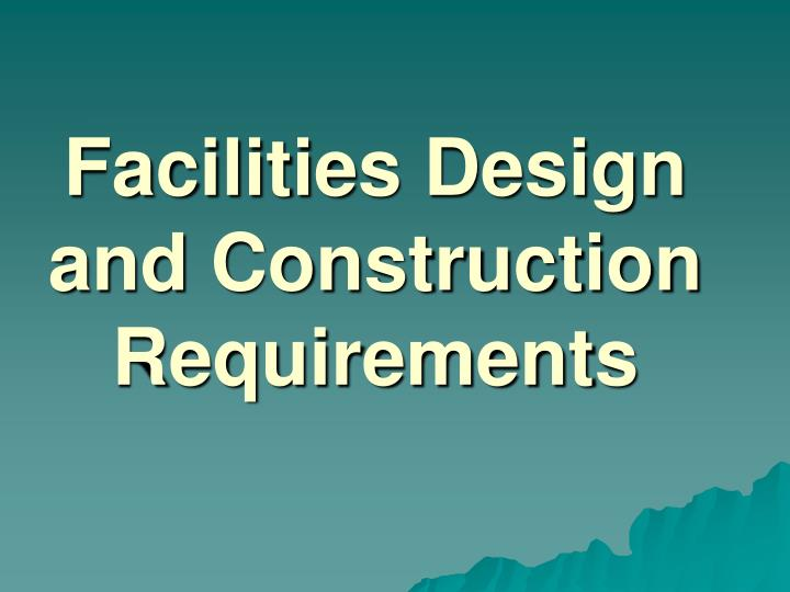 facilities design and construction requirements n.